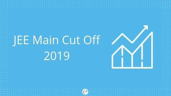 JEE Main Cutoff 2019 | Trend Analysis | NTA JEE Main Cutoff 2019 For NITs, IIITs & GFTIs