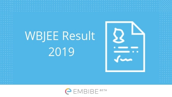 WBJEE Result 2019 Released – Check WBJEE Rank Card, Score Card & Toppers