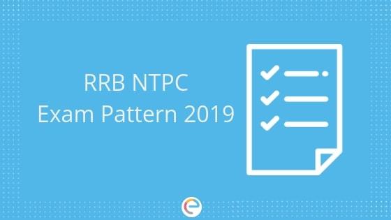 RRB NTPC Exam Pattern 2019: Detailed Railways NTPC Exam