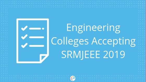 Engineering Colleges Accepting SRMJEEE