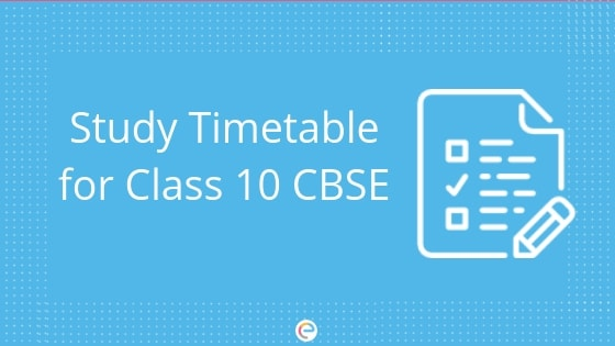 Study Timetable For Class 10 CBSE: Detailed Timetable To