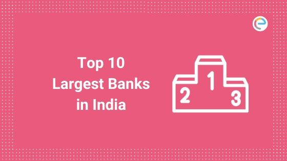 Top 10 Largest Banks in India