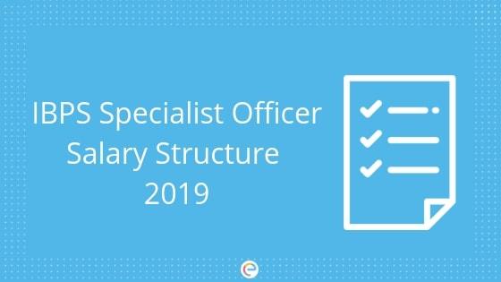 IBPS Specialist Officer Salary 2019 | IBPS SO Salary
