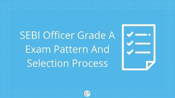 SEBI Officer Grade A Exam Pattern 2018