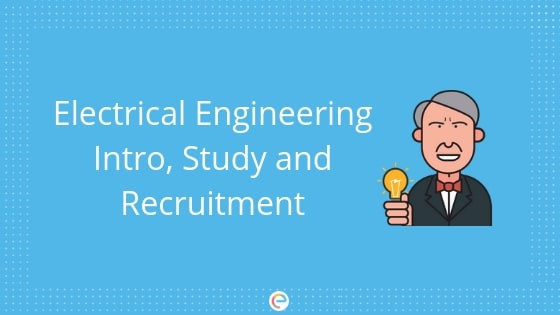 Electrical Engineering 2019: Course Details, Scope, Top Colleges and Recruitment