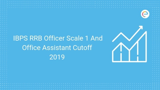 IBPS RRB Officer Scale 1 Cutoff 2019