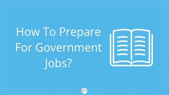 How To Prepare For Govt Jobs