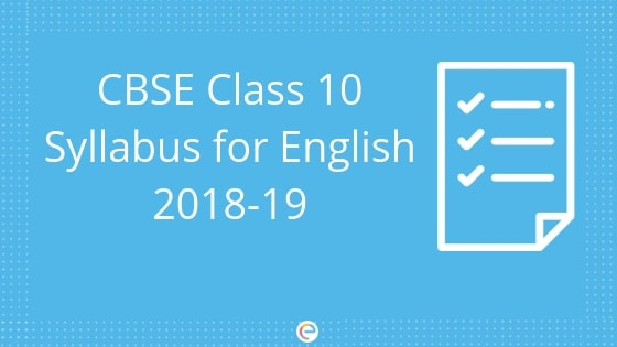 CBSE Class 10 Syllabus For English 2018-19 | Detailed Syllabus For
