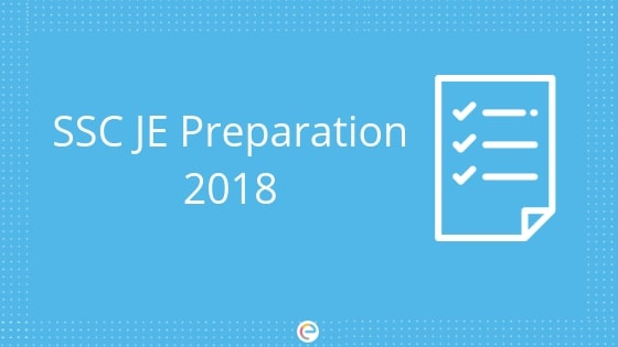 SSC JE Preparation 2018-19. Find Out How To Crack SSC JE 2018-19