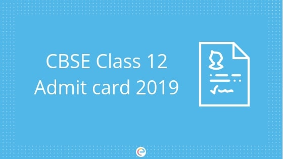 CBSE Class 12 Admit Card 2019 Released For Both Private & Regular Candidates