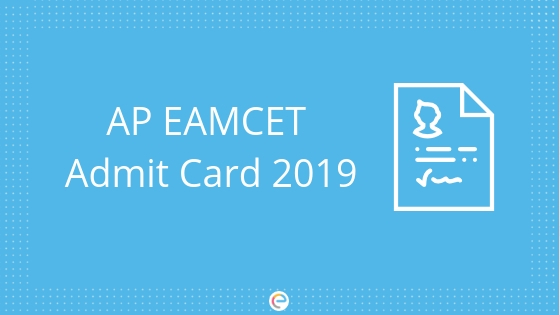 SCHE AP EAMCET Admit Card 2019 Released : Download AP EAMCET Hall Ticket @ sche.ap.gov.in