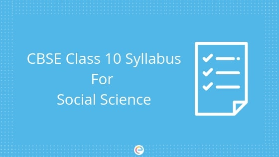 CBSE Class 10 Syllabus For Social Science 2019-20 | Detailed Syllabus For Class 10 Social Science