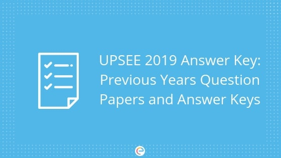 UPSEE Answer Key 2019 Published|Download UPSEE Official Answer Key & Solutions Here