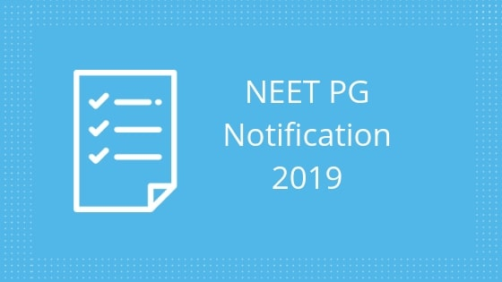 NEET PG Notification 2019 | Important Dates, Eligibility