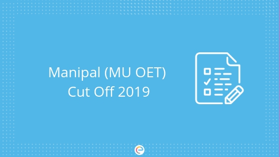 Manipal Cut Off 2019: Official Closing Ranks Of Previous Years For All Engineering Branches