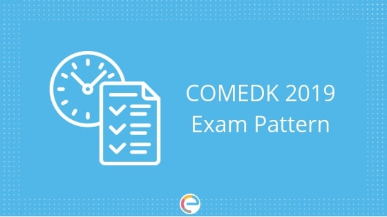 COMEDK Exam Pattern 2019 embibe