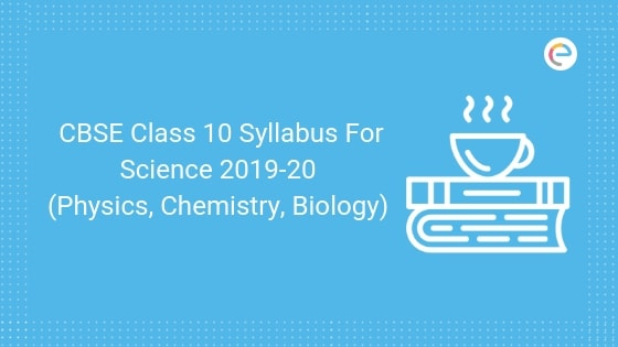 CBSE Class 10 Syllabus For Science 2019-20 PDF | CBSE Class