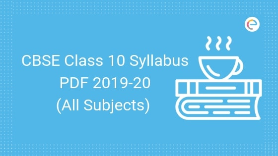 CBSE Class 10 Syllabus 2019-20 PDF – Download Class 10 CBSE Syllabus For All Subjects