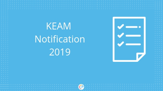 KEAM 2019 Notification: Eligibility, Application, Exam Pattern, Admit Card & More