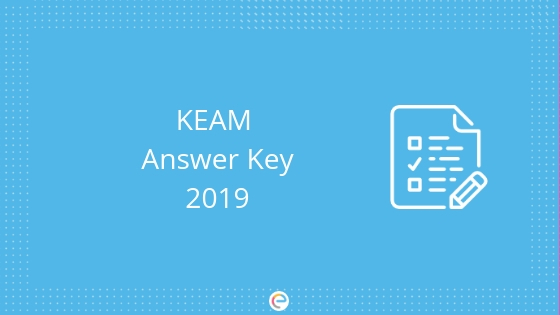 KEAM Answer Key 2019 | Download KEAM Answer Key & Solutions For All Sets Here