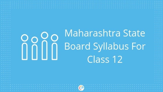 MAHAHSSC Board Syllabus For Class 12, 2019| Introduction
