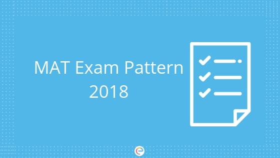 MAT Exam Pattern 2019: Detailed Paper Pattern, Marking Scheme, Type Of Questions, Selection Procedure