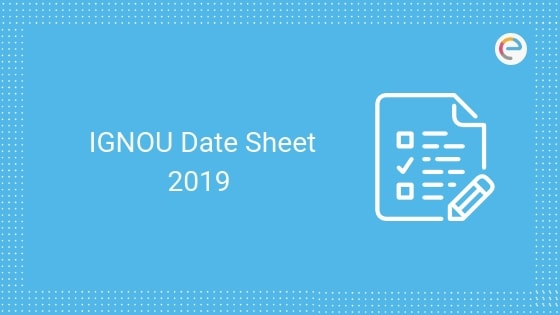 IGNOU Date Sheet December 2019 Revised – Download IGNOU Exam Date Sheet/Time Table 2019 In PDF