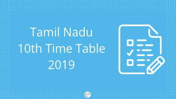 Tamil Nadu 10th Time Table 2019 Announced: Check Out Tamil
