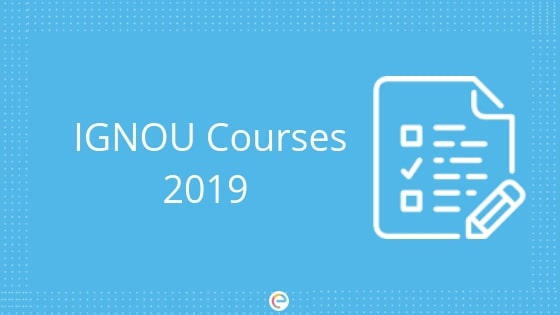 IGNOU Courses 2019, Fees,Duration- UG/PG/Diploma/Doctorate