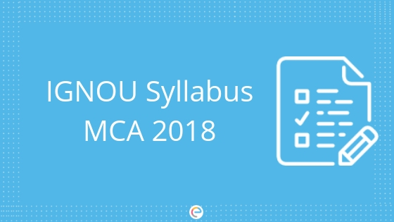 IGNOU Syllabus MCA 2018: Detailed IGNOU Syllabus For MCA