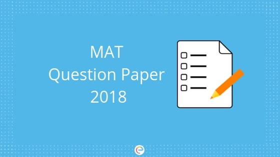 MAT Question Papers: Download MAT Previous Year Papers PDF