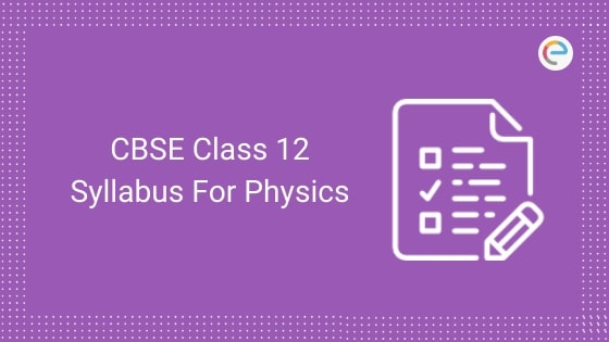 CBSE Class 12 Syllabus For Physics