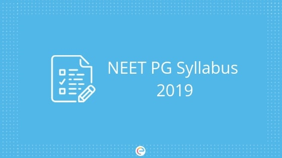 NEET PG Syllabus 2019 | Detailed Syllabus and Best Books to Ace NEET PG Exam