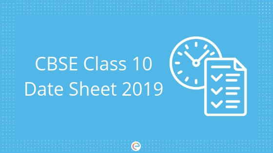 CBSE Class 10 Date Sheet 2019 | Time Table is expected to Released by 2nd Week of January