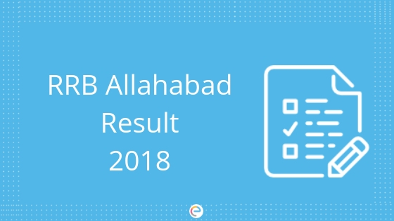 RRB Allahabad Result 2018 For RRB ALP & RRB Group D: Check  Your Result @ rrbald.gov.in