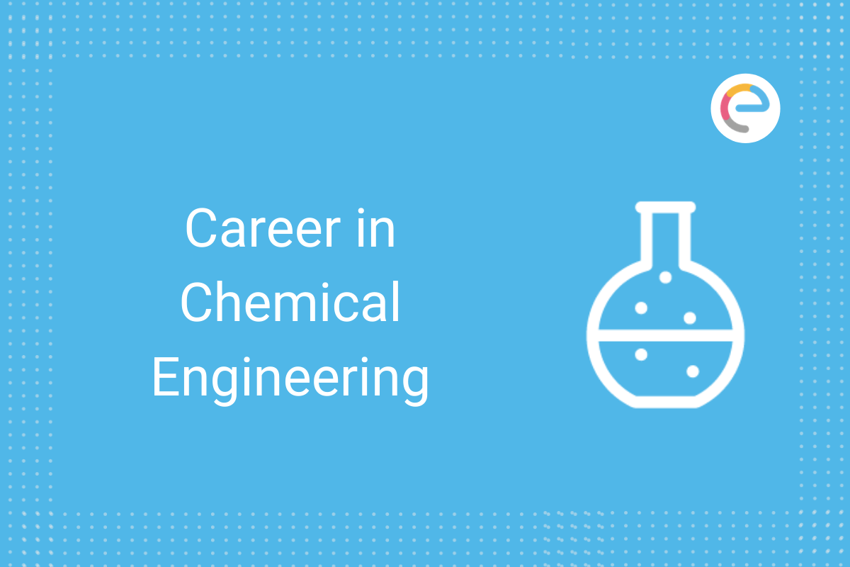 What Is Chemical Engineering Career Salary Course Structure Top Colleges