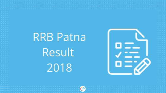 RRB Patna Result 2018 For ALP And Group D: Check Your Result @ rrbpatna.gov.in