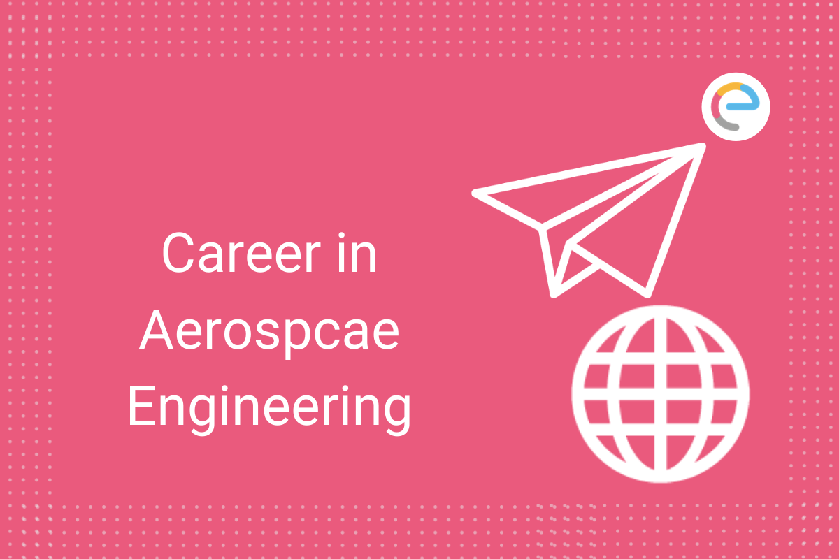 What Is Aerospace Engineering Career Jobs Salary Course Details Top Colleges More