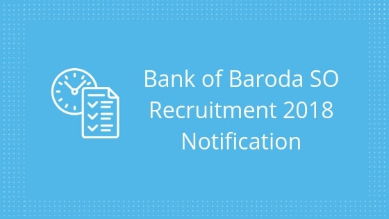Bank of Baroda SO Recruitment Notification
