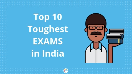 Top 10 Toughest exams in India-Embibe