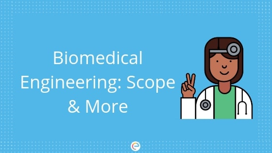 Biomedical Engineering: Course Details, Scope, Top Colleges and Recruitment