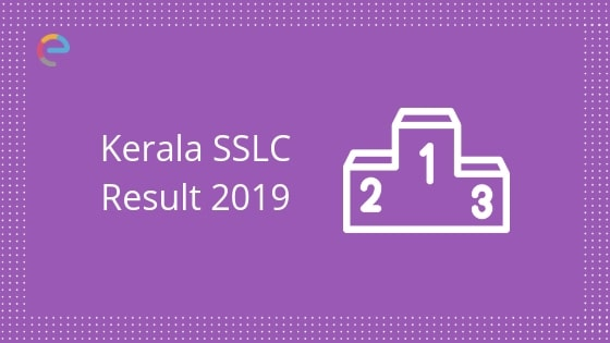 Kerala SSLC Result 2019 Declared on 6th May | Check Class 10th Result declared by KBPE Here