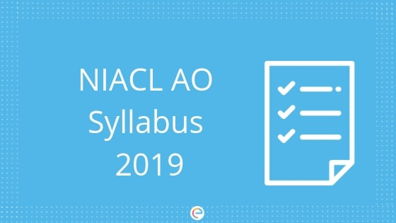 NIACL AO Syllabus 2019: Detailed Syllabus For NIACL AO Prelims & Mains 2019