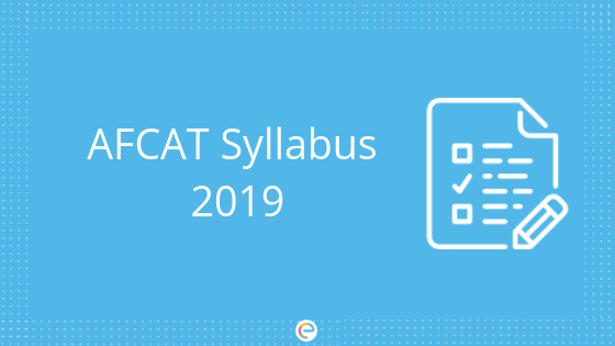 AFCAT Syllabus 2019: Check Section-wise Syllabus For AFCAT And EKT 2019