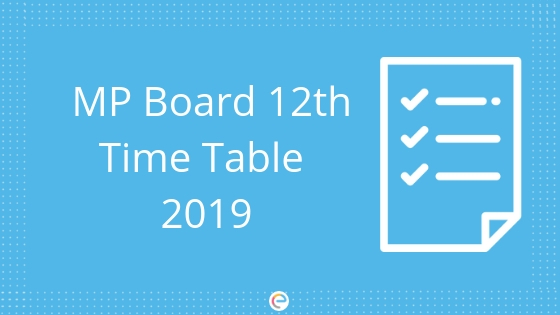 Mp Board 12th Time Table 2019 Download Your Mp Board Class 12 Time