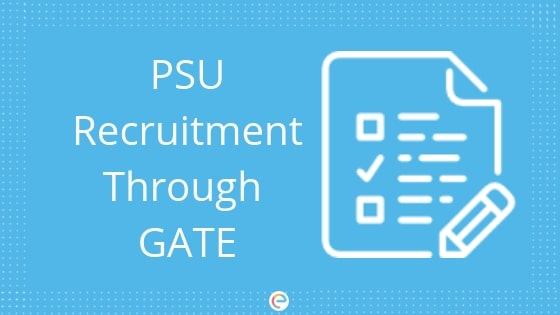 PSU Recruitment Through GATE 2019 With Complete List of Companies