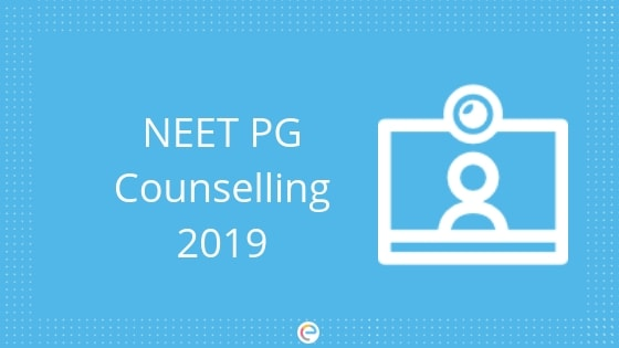 NEET PG Counselling 2019- Choice Filling For Round- 1 Starts Today