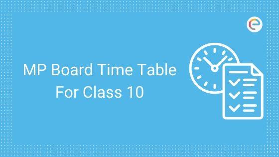 MP Board 10th Time Table 2020 Released – Download MP Board English & Hindi Medium Time Table PDF
