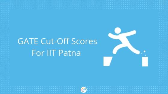 gate cut-off for iit patna