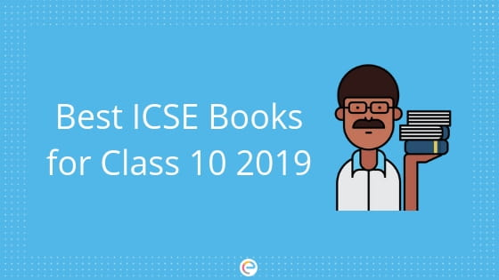 Best Books for ICSE 2019 | Check the Best Reference Textbooks for